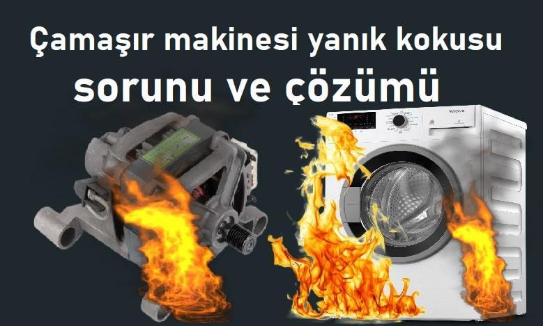 Çamaşır makinesi yanık kokusu